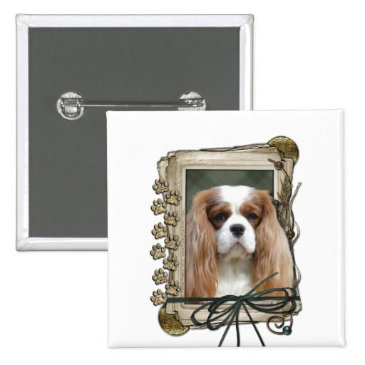 Fathers Day - Stone Paws - Cavalier - Blenheim Pinback Button