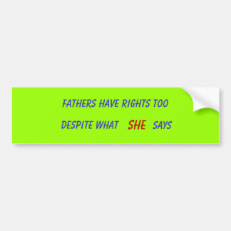 FATHERS HAVE RIGHTS TOO CAR BUMPER STICKER