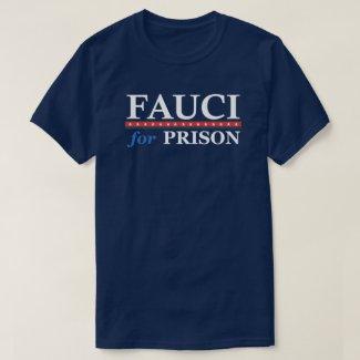 FAUCI FOR PRISON T-Shirt
