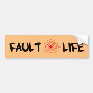 Fault Life Earthquake Zone bumper sticker