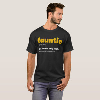 Fauntie Definition T-Shirt