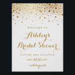 "Faux Gold Foil Confetti Bridal Shower Poster<br><div class=""desc"">Modern and elegant poster featuring faux gold foil confetti. Other colors and matching items are available. Please note that there will be no actual gold foil - faux gold foil.</div>"