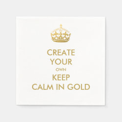 Keep Calm and Create Your Own Paper Napkins