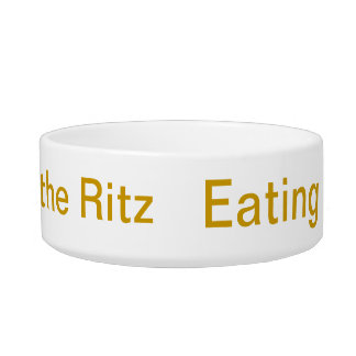 Faux Gold Lettering Eating at the Ritz Dog Bowl