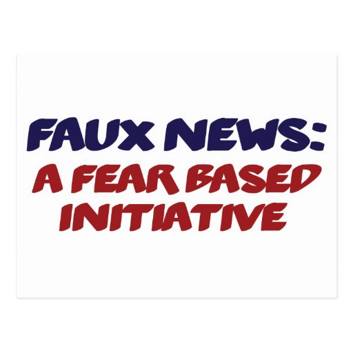 Faux News a Fear Based Initiative Parody Post Cards