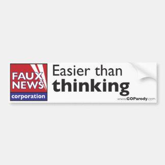 Faux News: Easier Than Thinking Bumper Sticker