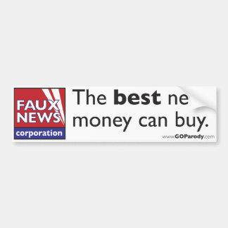 Faux News: The Best News Money Can Buy Car Bumper Sticker