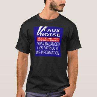 Faux Noise  ALL Lies,Vitriol & MisInformation T-Shirt