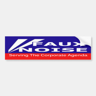 Faux Noise Serving the Corporate Agenda Bumper Stickers