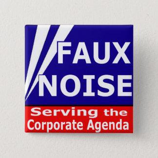 Faux Noise Serving the Corporate Agenda Pinback Button