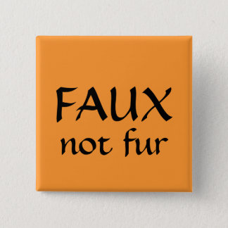 FAUX, not fur Button