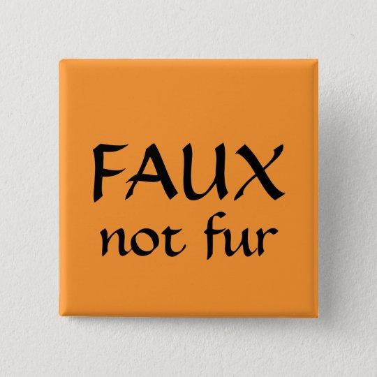 FAUX, not fur Button