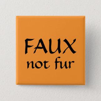FAUX not fur Pinback Button