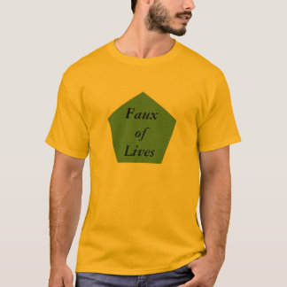 Faux of Lives T-Shirt
