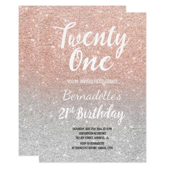 Faux Rose Gold Glitter Ombre Silver 21st Birthday Invitation