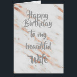 """Faux Rose Gold Marble. Wife's Birthday.<br><div class=""""desc"""">A sophisticated card,  with which to wish """"Happy Birthday"""" to you Wife. Faux Rose Gold marble design,  which is on trend,  with light Grey text reading,  """"Happy Birthday to my beautiful Wife.""""  Blank inside for you to add your own special message.</div>"""