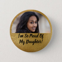 Faux Shimmer Gold Proud Parent Graduation Photo Button