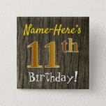 [ Thumbnail: Faux Wood, Faux Gold 11th Birthday + Custom Name Button ]