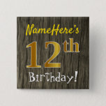 [ Thumbnail: Faux Wood, Faux Gold 12th Birthday + Custom Name Button ]