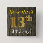 [ Thumbnail: Faux Wood, Faux Gold 13th Birthday + Custom Name Button ]
