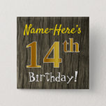 [ Thumbnail: Faux Wood, Faux Gold 14th Birthday + Custom Name Button ]