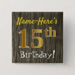 [ Thumbnail: Faux Wood, Faux Gold 15th Birthday + Custom Name Button ]