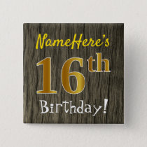 Faux Wood, Faux Gold 16th Birthday   Custom Name Button