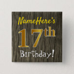 [ Thumbnail: Faux Wood, Faux Gold 17th Birthday + Custom Name Button ]