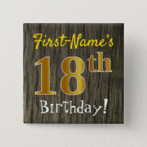 Faux Wood, Faux Gold 18th Birthday   Custom Name Pinback Button