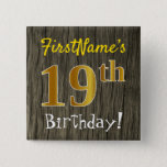 [ Thumbnail: Faux Wood, Faux Gold 19th Birthday + Custom Name Button ]