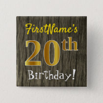 Faux Wood, Faux Gold 20th Birthday   Custom Name Button