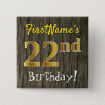 [ Thumbnail: Faux Wood, Faux Gold 22nd Birthday + Custom Name Button ]