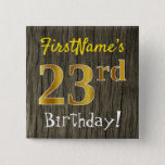 [ Thumbnail: Faux Wood, Faux Gold 23rd Birthday + Custom Name Button ]
