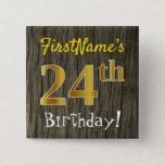 [ Thumbnail: Faux Wood, Faux Gold 24th Birthday + Custom Name Button ]