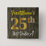 [ Thumbnail: Faux Wood, Faux Gold 25th Birthday + Custom Name Button ]
