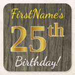 [ Thumbnail: Faux Wood, Faux Gold 25th Birthday + Custom Name Paper Coaster ]