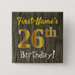 [ Thumbnail: Faux Wood, Faux Gold 26th Birthday + Custom Name Button ]