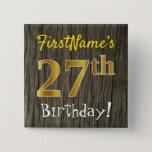 [ Thumbnail: Faux Wood, Faux Gold 27th Birthday + Custom Name Button ]