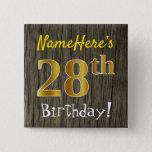 [ Thumbnail: Faux Wood, Faux Gold 28th Birthday + Custom Name Button ]