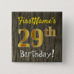[ Thumbnail: Faux Wood, Faux Gold 29th Birthday + Custom Name Button ]