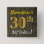 [ Thumbnail: Faux Wood, Faux Gold 30th Birthday + Custom Name Button ]