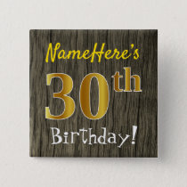 Faux Wood, Faux Gold 30th Birthday   Custom Name Button