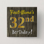 [ Thumbnail: Faux Wood, Faux Gold 32nd Birthday + Custom Name Button ]
