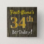 [ Thumbnail: Faux Wood, Faux Gold 34th Birthday + Custom Name Button ]