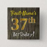 [ Thumbnail: Faux Wood, Faux Gold 37th Birthday + Custom Name Button ]