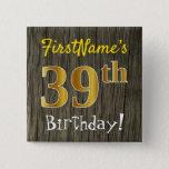 [ Thumbnail: Faux Wood, Faux Gold 39th Birthday + Custom Name Button ]
