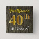 [ Thumbnail: Faux Wood, Faux Gold 40th Birthday + Custom Name Button ]