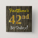 [ Thumbnail: Faux Wood, Faux Gold 42nd Birthday + Custom Name Button ]