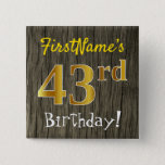 [ Thumbnail: Faux Wood, Faux Gold 43rd Birthday + Custom Name Button ]