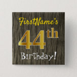 [ Thumbnail: Faux Wood, Faux Gold 44th Birthday + Custom Name Button ]